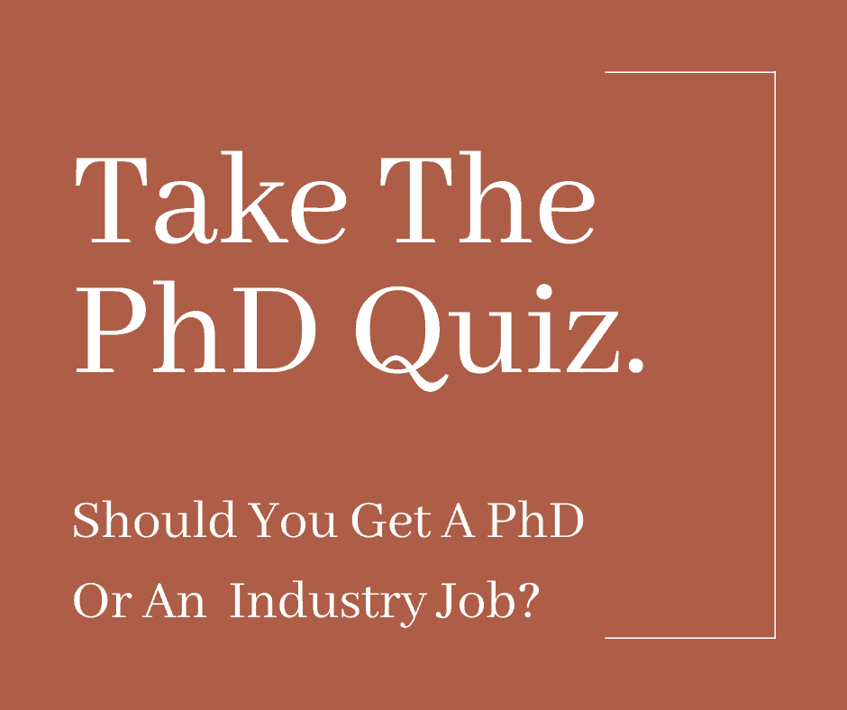 Should You Get A PhD Or A Real Job In Industry? (A PhD Quiz)