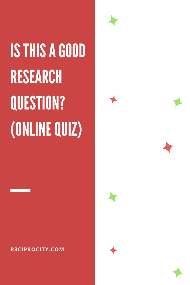 Is This A Good Research Question? (Online Quiz)